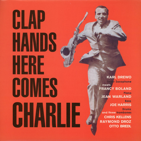 Karl Drewo Meets Francy Boland - Clap hands here comes Charlie