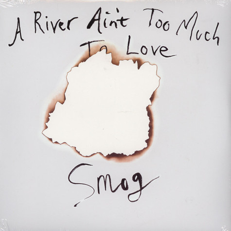 Smog - A River Aint Too Much To Love