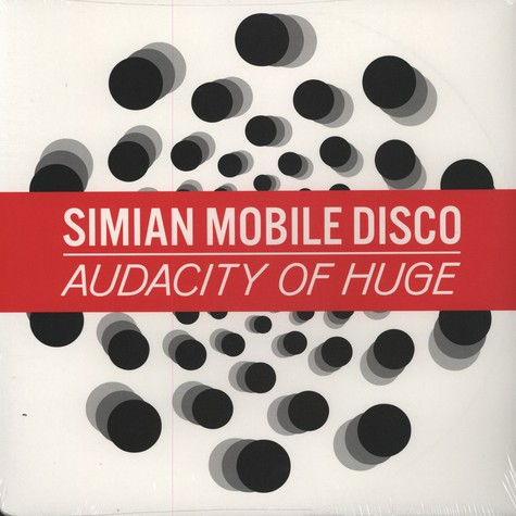 Simian Mobile Disco - Audacity of Huge Single 2