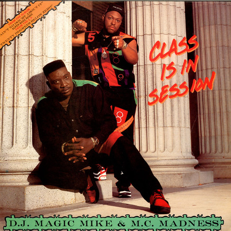 DJ Magic Mike & MC Madness - Class Is In Session