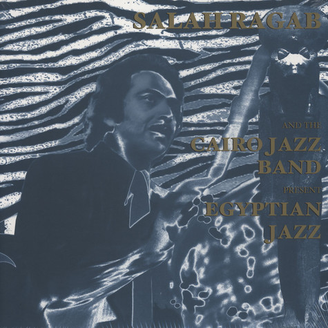 Salah Ragab And The Cairo Jazz Band - Egyptian Jazz