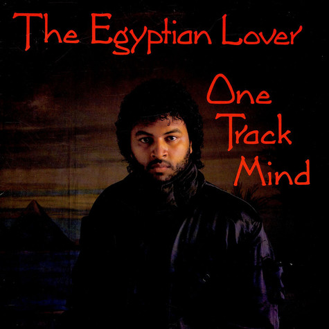Egyptian Lover - One Track Mind