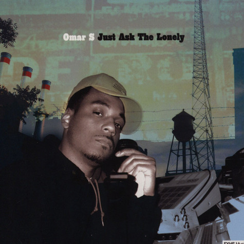 Omar S - Just Ask the Lonely