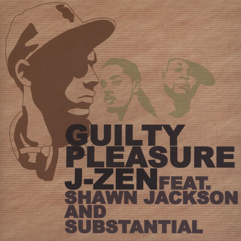 J-Zen - Guilty Pleasure feat. Shawn Jackson & Substantial