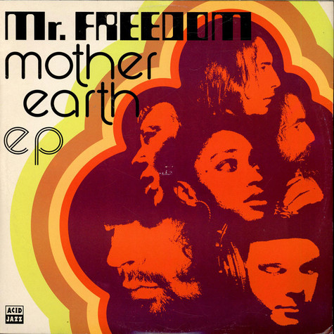Mother Earth - Mr. Freedom