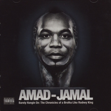 Amad Jamal - Barely Hangin On - The Chronicles Of A Brotha Like Rodney King