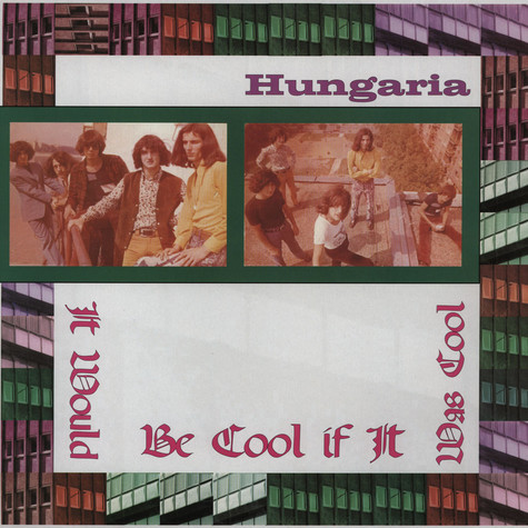 Hungaria - It Would Be Cool If It Was Cool