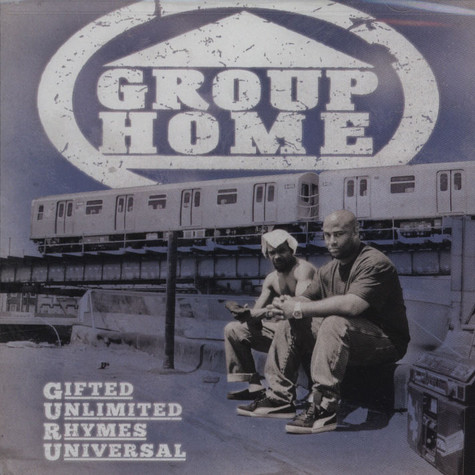 Group Home - Gifted Unlimited Rhymes Universal
