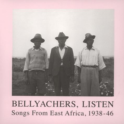 Bellyachers, Listen - Songs From East Africa, 1938-46