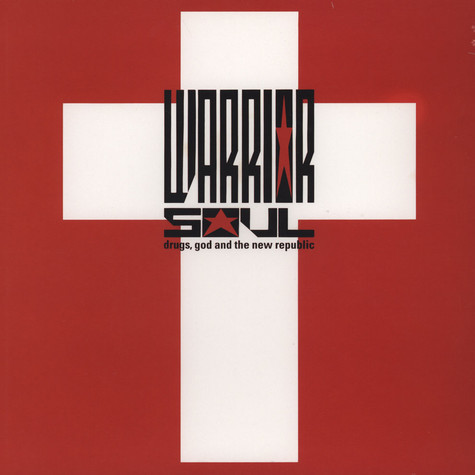 Warrior Soul - Drugs, God And The New Republic