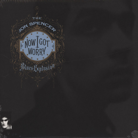 Jon Spencer Blues Explosion, The - Now I Got Worry
