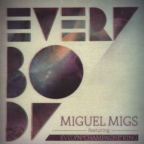Miguel Migs - Everybody feat. Evelyn Champagne King