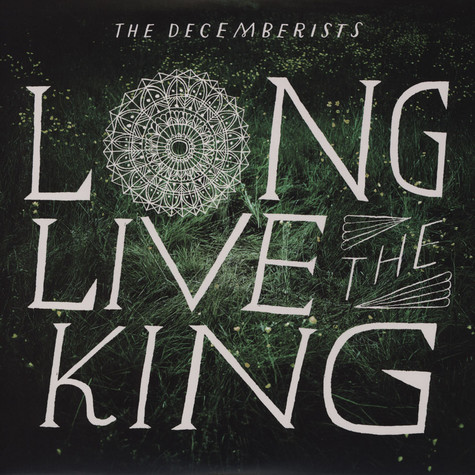 Decemberists, The - Long Live The King