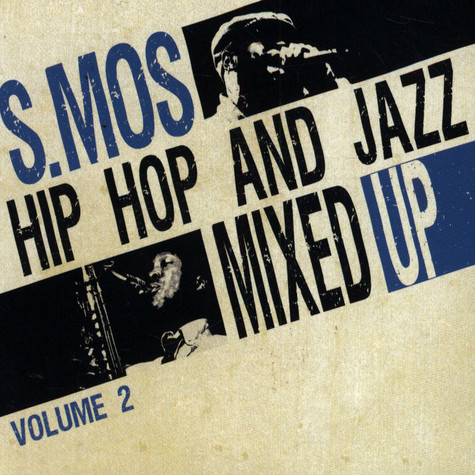 S.Mos - Hip Hop And Jazz Mixed Up Volume 2