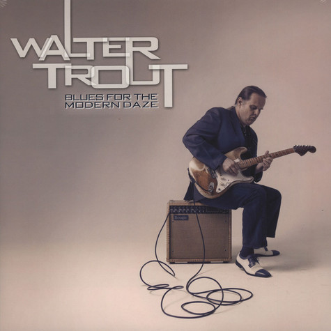 Walter Trout - Blues For The Modern Daze