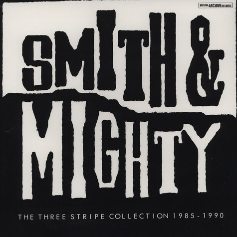 Smith & Mighty - The Three Stripe Collection 1985 - 1990