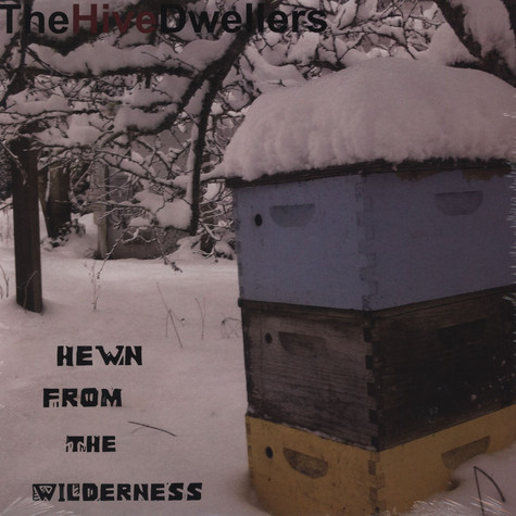 Hive Dwellers - Hewn From The Wilderness
