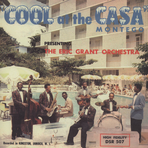 Eric Grant And The Montego House Orchestra - Cool At The Casa