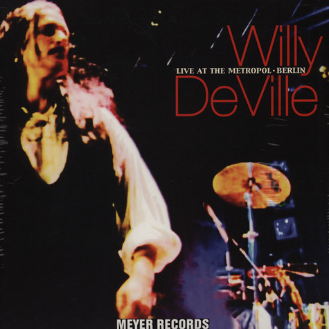 Willy Deville - Live At The Metropol - Berlin