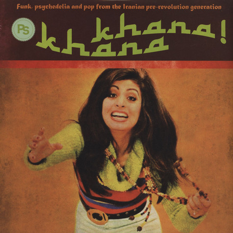V.A. - Khana Khana! - Funk, Psychedelia And Pop From The Iranian Pre-Revolution Generation Volume 2