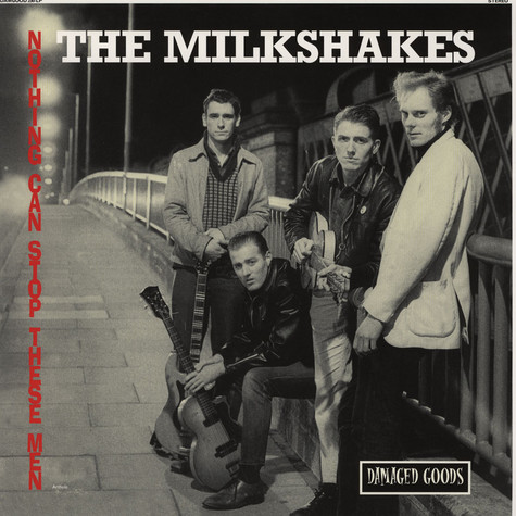 Milkshakes, The - Nothing Can Stop These Men
