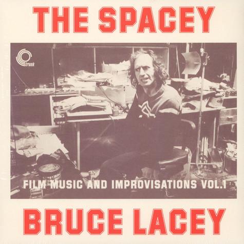 Bruce Lacey - Spacey Bruce Lacey: Film Music & Improvisations Volume 1