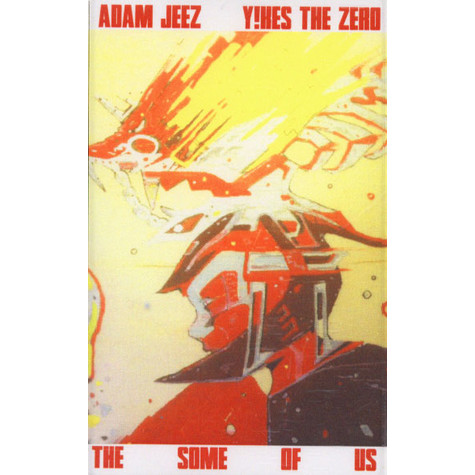 Adam Jeez & Yikes The Zero - The Some Of Us