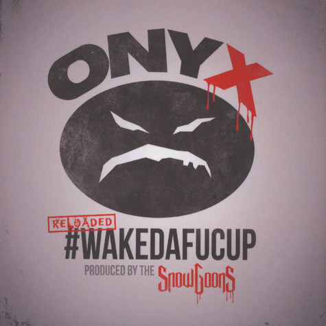 Onyx & Snowgoons - #Wakedafucup (Reloaded)
