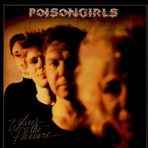 Poison Girls - Where's The Pleasure