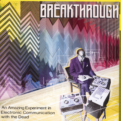 Konstantin Raudive  - Breakthrough An Amazing Experiment In Electronic Communication With The Dead