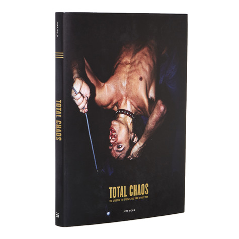 Jeff Gold - Total Chaos: The Story Of The Stooges As Told By Iggy Pop