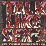 Smut Peddlers - Talk Like Sex Pt.2 feat. Kool G Rap