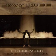 Jay Nice Presents Wayne Live - I Remember