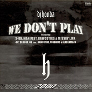 DJ Honda - We Don't Play feat. Rawcotiks, Missin Linx