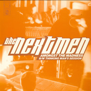 Nextmen, The - Amongst The Madness / Thinking Man's Session