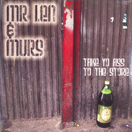 Mr.Len & Murs - Take Yo Ass To The Store