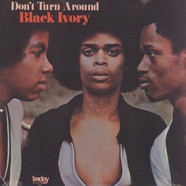 Black Ivory - Don't Turn Around
