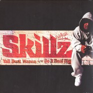 Skillz - Y'all don't wanna