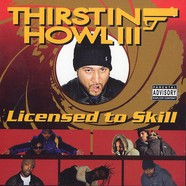 Thirstin Howl III - Licensed to skill