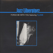 Jazz Liberatorz - Force Be With You Feat. T.Love
