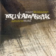 Mutamassik - Definitive works