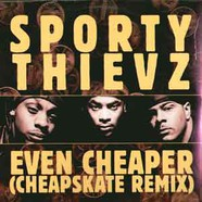 Sporty Thievz - Even Cheaper (Cheapskate Remix)