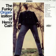 Henry Cain - The funky organization of Henry Cain