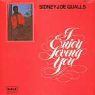 Sidney Joe Qualls - I Enjoy Loving You