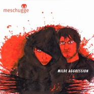 Meschugge - Milde Aggression