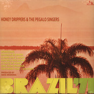 Honey Drippers & The Pegalo Singers - Brazil 71