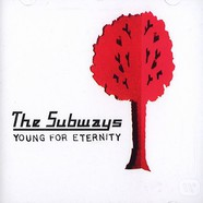 Subways, The - Young for eternity