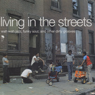 Living In The Streets - Volume 1 - wah wah jazz, funky soul and other dirty grooves