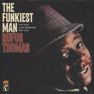Rufus Thomas - The funkiest man - the Stax funk sessions 1967-1975