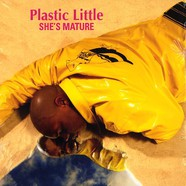 Plastic Little - She's mature